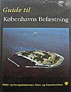 Guide til Københavns Befæstning. 900 års…