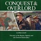 CONQUEST AND OVERLORD: THE STORY OF THE…