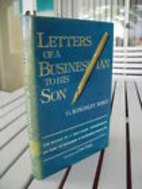 Letters of a Businessman to His Son by G.…