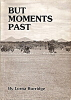 But Moments Past by Lorna Burridge