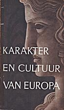 Karakter en cultuur van Europa by Louis…