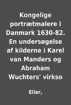 Kongelige portrætmalere i Danmark 1630-82.…