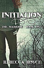 Initiation (The Warrior, #1) by Rebecca…