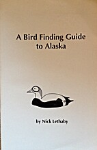 A Bird Finding Guide to Alaska by Nick…
