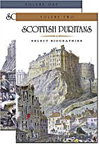 Scottish Puritans - Select Biographies - 2…