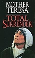 Total Surrender by Mother Teresa