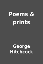 Poems & prints by George Hitchcock