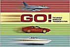 Go! : The Whole World of Transportation by…