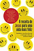 A Receita de Jesus Para Uma Vida Mais Feliz…