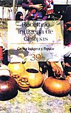 Recetario indígena de Chiapas by…