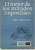 Mejor de los mundos imposibles, el by Abel…