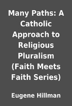 Many Paths: A Catholic Approach to Religious…