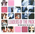 Leaders of the Pack (The Very Best of the…