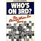 Who's on 3rd? The Chicago White Sox…