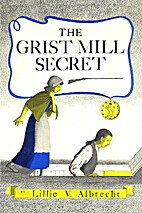 The Grist Mill Scret by Lillie V. Albrecht