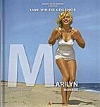 MARILYN MONROE - UNE VIE DE LEGENDE by…