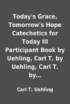 Today's Grace, Tomorrow's Hope Catechetics…