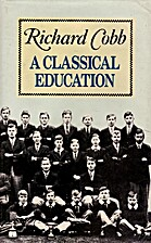 A Classical Education by Richard Cobb