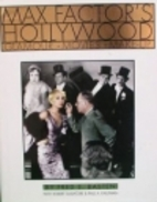 Max Factor's Hollywood: Glamour, Movies,…