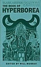 The Book of Hyperborea by Clark Ashton Smith