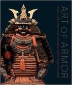 Art of Armor: Samurai Armor from the Ann and…