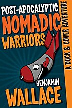 Post-Apocalyptic Nomadic Warriors: A Duck &…