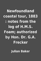 Newfoundland coastal tour, 1883 : notes from…