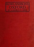 Rowlandson's Oxford by A. Hamilton Gibbs