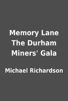 Memory Lane The Durham Miners' Gala by…
