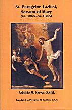 St. Peregrine Laziosi, Servant of Mary by…