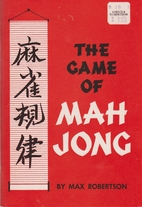 The game of Mah Jong by Max Robertson