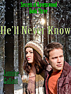 He'll Never Know (Secrets of…