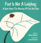 Fast is Not a Ladybug by Miriam Schlein