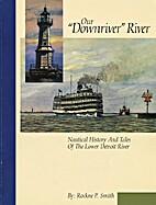 Our Downriver River: Nautical History &…