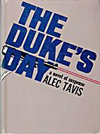 THE DUKE'S DAY by Alec Tavis