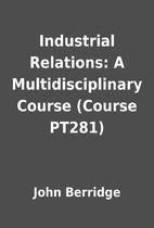 Industrial Relations: A Multidisciplinary…