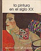 La pintura en el siglo XX (Biblioteca Salvat…