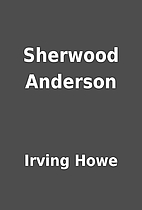 Sherwood Anderson by Irving Howe