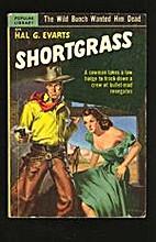 Shortgrass by Hal G. Evarts