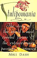 Tulipomania by Mike Dash