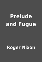 Prelude and Fugue by Roger Nixon