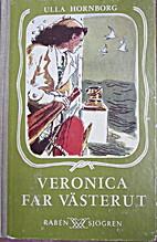 Veronica far västerut by Ulla Hornborg