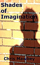 Shades of Imagination by Chris Mawbey