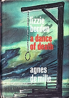 Lizzie Borden: A Dance of Death by Agnes de…