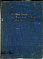 The Blue Book of American Dishes by Alfred…