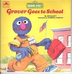 Grover Goes to School by Dan Elliott