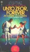 Unto Zeor Forever by Jacqueline Lichtenberg
