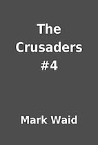 The Crusaders #4 by Mark Waid