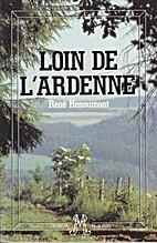 Loin de l'Ardenne by René Hénoumont