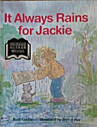 It Always Rains for Jackie by Ruth Corrin